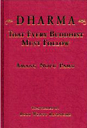 DHARMA THAT EVERY BUDDHIST MUST FOLLOW